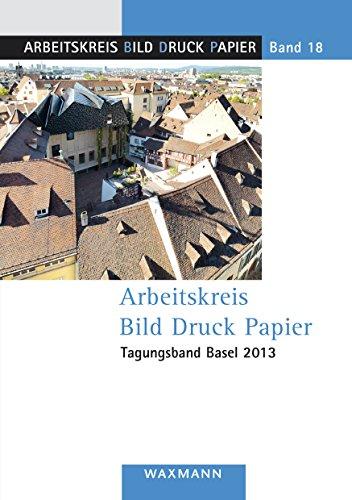 Arbeitskreis Bild Druck Papier  Tagungsband Basel 2013