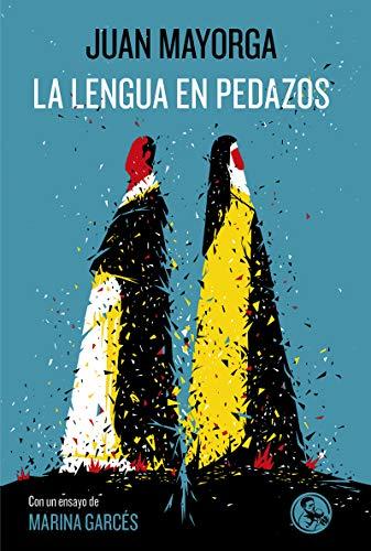 La lengua en pedazos: Con un ensayo de Marina Garcés: 42 (Libros robados)