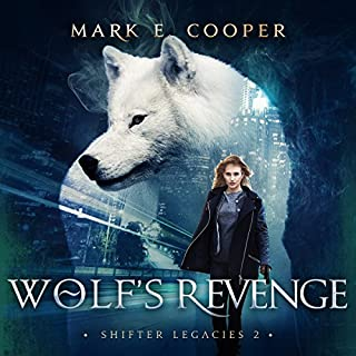 Wolf's Revenge      Shifter Legacies, Book 2              By:                                                                                                                                 Mark E. Cooper                               Narrated by:                                                                                                                                 Mikael Naramore                      Length: 12 hrs and 27 mins     87 ratings     Overall 4.4