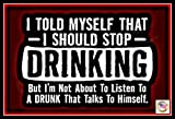 """Stop Drinking! Funny Man Cave Decor Sign MADE IN USA! 8""""x12"""" All Weather Metal Man Cave Bar Garage Drinking Happy Hour"""