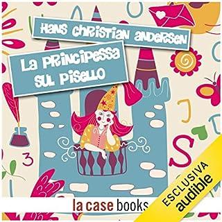 La principessa sul pisello                   Di:                                                                                                                                 Hans Christian Andersen                               Letto da:                                                                                                                                 Gaetano Marino                      Durata:  15 min     19 recensioni     Totali 4,1