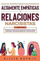 Guía de supervivencia de personas altamente empáticas y relaciones narcisistas 2 libros en 1: Protégete de narcisistas, relaciones tóxicas y abuso emocional + Plan de recuperación + Reto de 30 días