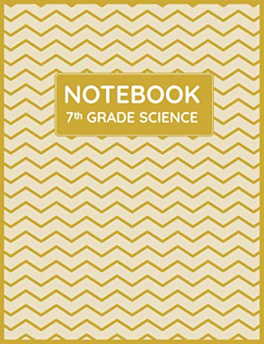 7th Grade Science Notebook: Primary Composition Lined Pages with College Ruled Papers for Writing Notes: Reminder of Due Date for Assignment, ... Individual Projects: Grade 7 Class Subject