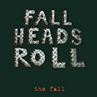 Fall Heads Roll by FALL (2005-10-04)