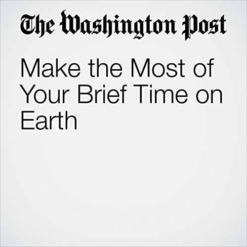 Make the Most of Your Brief Time on Earth audiobook cover art