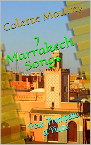 7 Marrakech Songs: Pour Trompette et Piano (French Edition)
