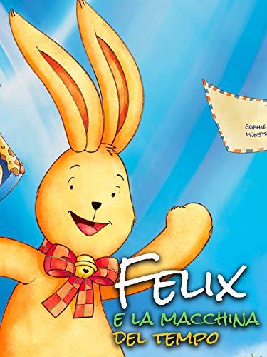 Felix e la macchina del tempo