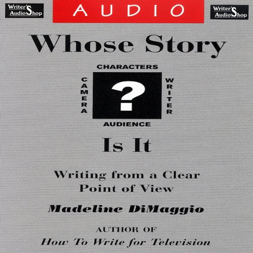 Whose Story Is It? Writing from a Clear Point of View cover art