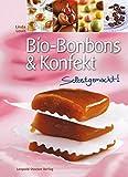 Bio-Bonbons & Konfekt: Selbstgemacht!