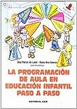 La programación de aula en Educación Infantil paso a paso: 133 (Materiales para educador...