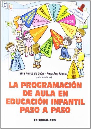 La programación de aula en Educación Infantil paso a paso: 133 (Materiales para educadores)