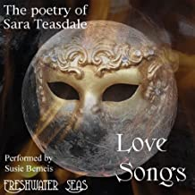 The Poetry of Sara Teasdale: Love Songs