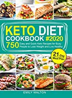 Keto Diet Cookbook: 750 Easy and Quick Keto Recipes for Busy People to Lose Weight and Live Healthy (21-Day Meal Plan Included)