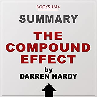 Summary of The Compound Effect by Darren Hardy cover art