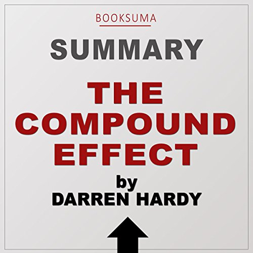 Summary of The Compound Effect by Darren Hardy audiobook cover art