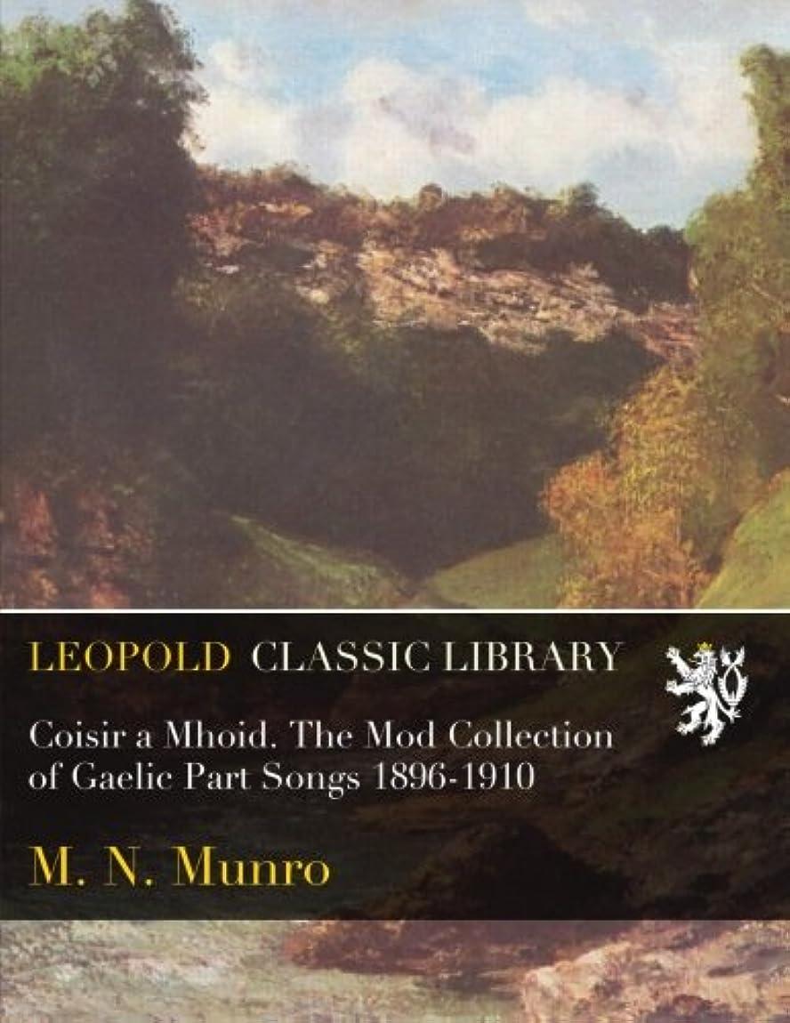 歯痛モルヒネ耕すCoisir a Mhoid. The Mod Collection of Gaelic Part Songs 1896-1910