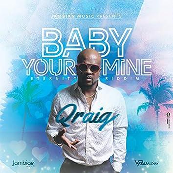 Baby Your Mine