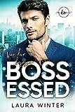 Bossessed - Von dir besessen: Liebesroman (Heiße Millionäre 3)