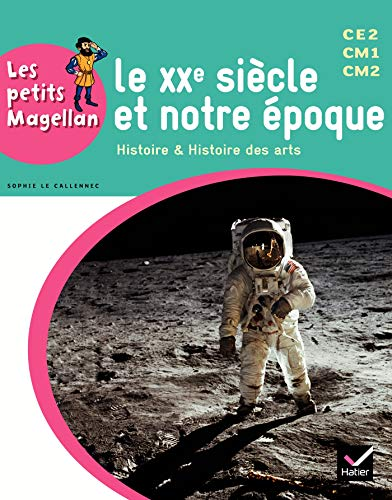 Les petits Magellan Cycle 3 éd. 2014 - Le XXe siècle - Manuel de l'élève