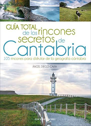 Guía total de los rincones secretos de Cantabria: Rutas y senderismo en Cantabria