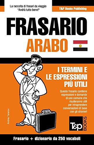 Frasario Italiano-Arabo Egiziano e mini dizionario da 250 vocaboli