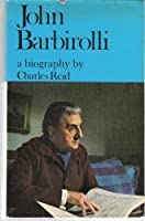 John Barbirolli: a biography