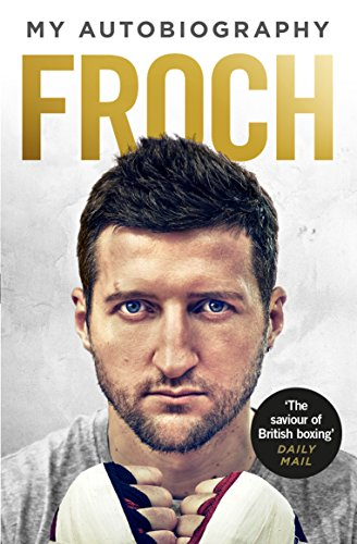 Froch: My Autobiography (English Edition)