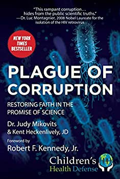 Plague of Corruption  Restoring Faith in the Promise of Science  Children's Health Defense