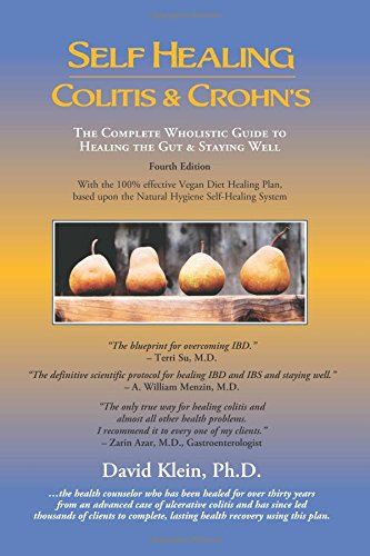Self Healing Colitis & Crohns: The Complete Wholistic Guide to Healing the Gut & Staying Well