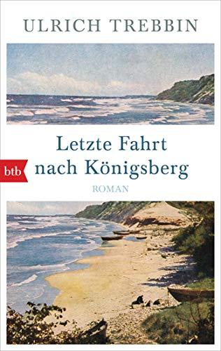 Buchseite und Rezensionen zu 'Letzte Fahrt nach Königsberg: Roman' von Ulrich Trebbin