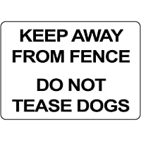 Keep Away From Fence Do Not Tease Dogs アルミニウムメタルサイン 10 in x 7 in
