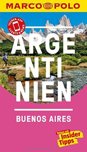 MARCO POLO Reiseführer Argentinien, Buenos Aires: Reisen mit Insider-Tipps. Inklusive kostenloser Touren-App & Events&News