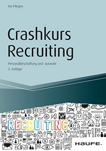 Crashkurs Recruiting - inkl. Arbeitshilfen online: Personalbeschaffung und -auswahl (Haufe Fachbuch 14045)