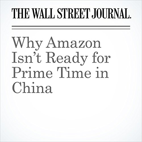 Why Amazon Isn't Ready for Prime Time in China copertina