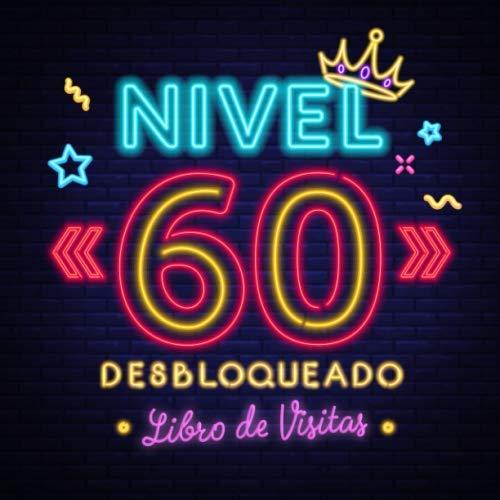 Nivel 60 desbloqueado: Libro de visitas para el 60 cumpleaños – Regalos originales para hombre - 60 años gamer decoración - Libro de firmas para felicitaciones y fotos de los invitados