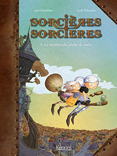 Sorcières Sorcières BD T01: Le Mystère du jeteur de sort (KE.BANDE DESSI.)