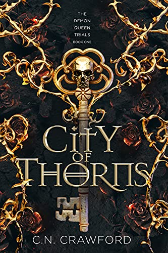 City of Thorns (The Demon Queen Trials Book 1) by [C.N. Crawford]