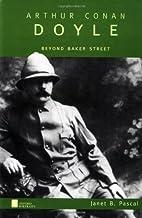 Arthur Conan Doyle: Beyond Baker Street (Oxford Portraits)