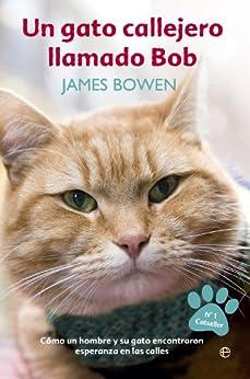 Un gato callejero llamado Bob (Autoayuda) de [James Bowen, Paz Pruneda]