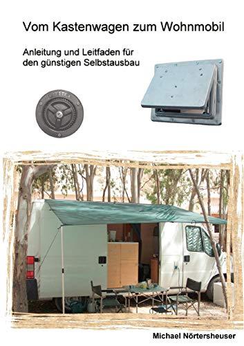 Vom Kastenwagen zum Wohnmobil: Anleitung...