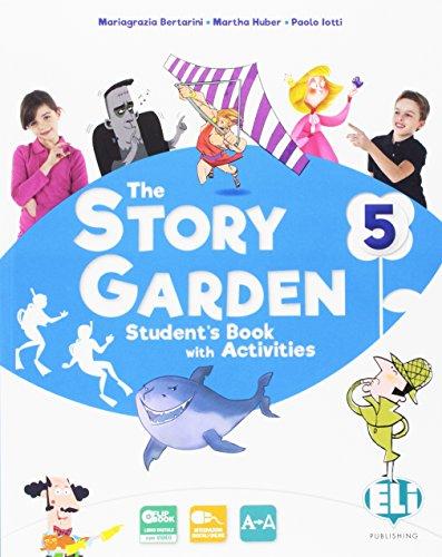 The story garden. Per la Scuola elementare. Ediz. per la scuola. Con e-book. Con espansione online: The story garden. Per la Scuola elementare. Con e-book. Con espansione online [Lingua inglese]: 5