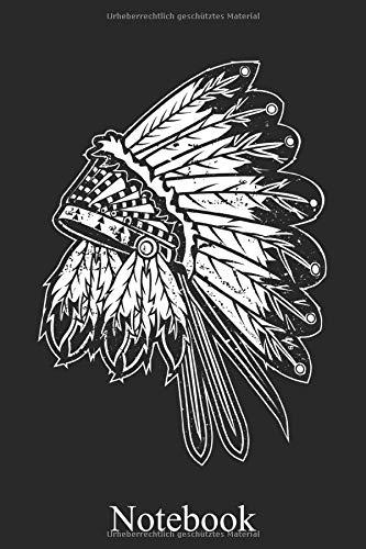 Notebook - Indianer Häuptling, Notizheft, Schreibheft, Tagebuch (Taschenbuch ca. DIN A 5 Format Liniert) von JOHN ROMEO: Indianer Kopfschmuck ... Frauen, Männer und Kinder – Von JOHN ROMEO