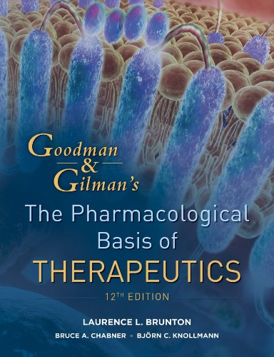 """Goodman and Gilman's The Pharmacological Basis of Therapeutics, Twelfth Edition (Goodman and Gilman""""s the Pharmacological Basis of Therapeutics) (English Edition)"""
