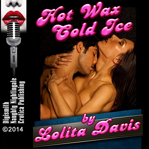 Hot Wax Cold Ice: Angry Sex Erotica audiobook cover art