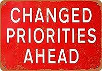 Changed Priorities Ahead ティンサイン ポスター ン サイン プレート ブリキ看板 ホーム バーために