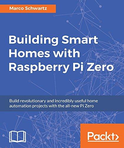 Building Smart Homes with Raspberry Pi Zero (English Edition)