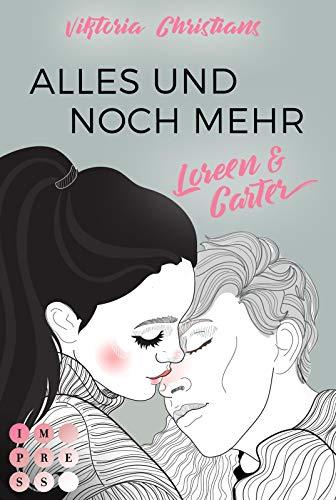 Alles und noch mehr. Loreen & Carter: Young Adult Romance zum Verlieben