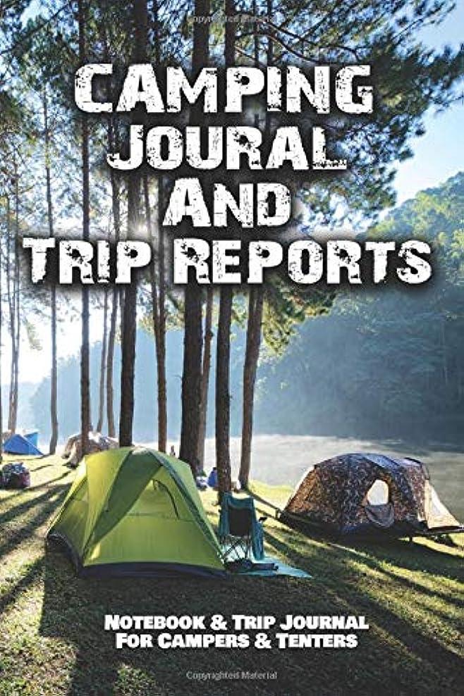 ディスパッチ冷笑する人里離れたCamping Journal And Trip Reports Notebook And Trip Reports For Campers And Tenters