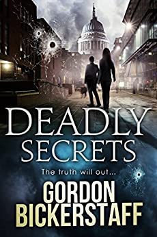 Deadly Secrets: The truth will out... (A Lambeth Group Thriller) by [Gordon Bickerstaff]