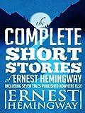 Complete Short Stories of Ernest Hemingway